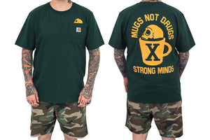 Mugs Not Drugs Carhartt Tee - Forest Green *LIMITED*