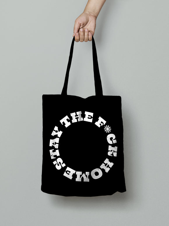 Covid-19 Relief: Stay The F*ck Home Tote