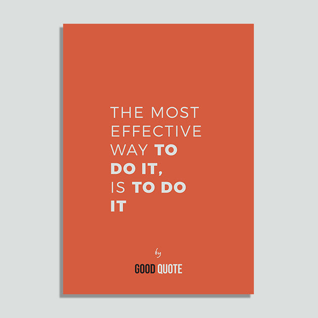 The most effective way to do it, is to do it - Poster