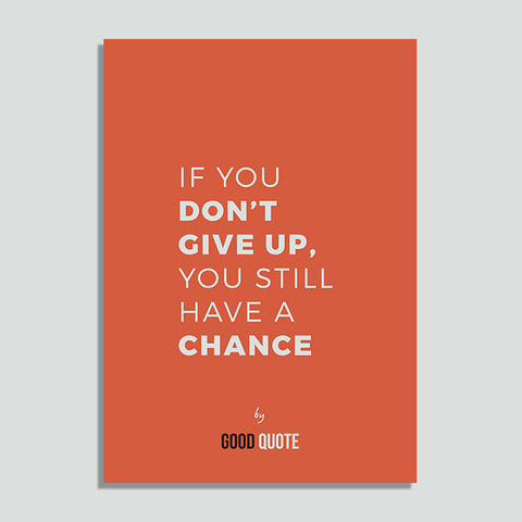 If you don't give up, you still have a chance - Poster