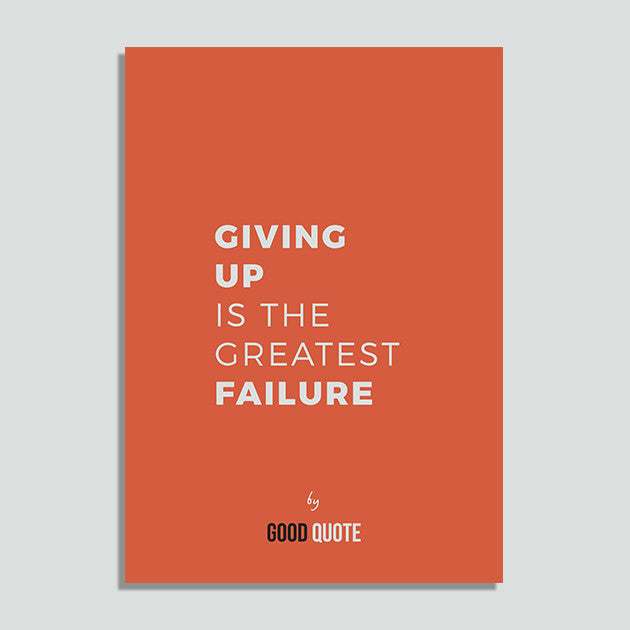Giving up is greatest failure - Poster