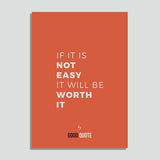If it is not easy it will be worth it - Poster