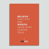 Believe that you are worth your wish coming true - Poster