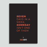 Seven days in a week , someday isn't one of them - Poster