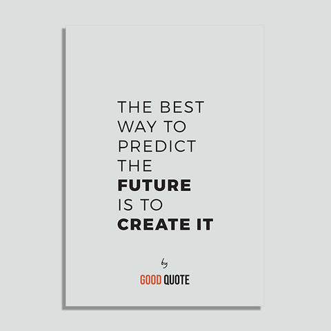The best way to predict the future is to create it - Poster