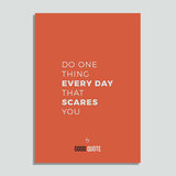 Do one thing everyday that scares you - Poster