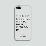 The most effective way to do it, is to do it - Phone case