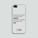 Falling down is how you grow staying down is how you die - Phone case