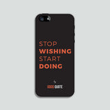 Stop wishing start doing - Phone case
