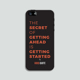 The secret of getting ahead is getting started - Phone case