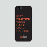 Stay positive, work hard, make it happen. - Phone case