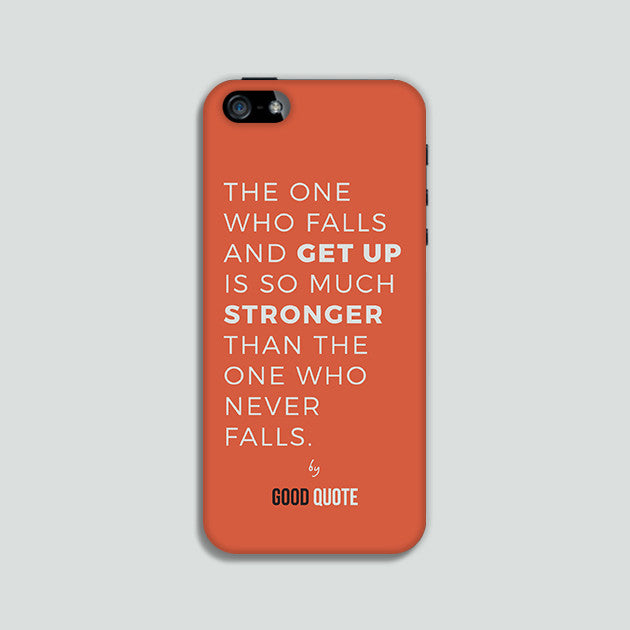 The one who falls and get up is so much stronger than the one who never falls. - Phone case