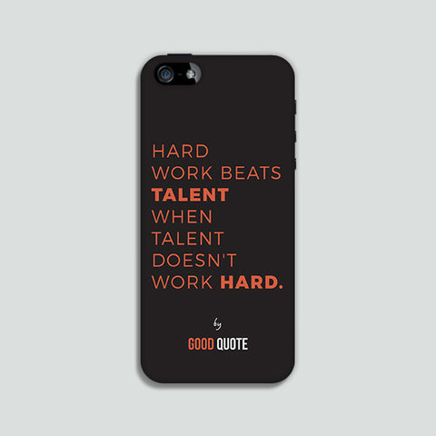 Hard work beats talent when talent doesn't work hard. - Phone case