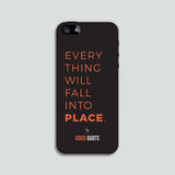 Everything will fall into place. - Phone case