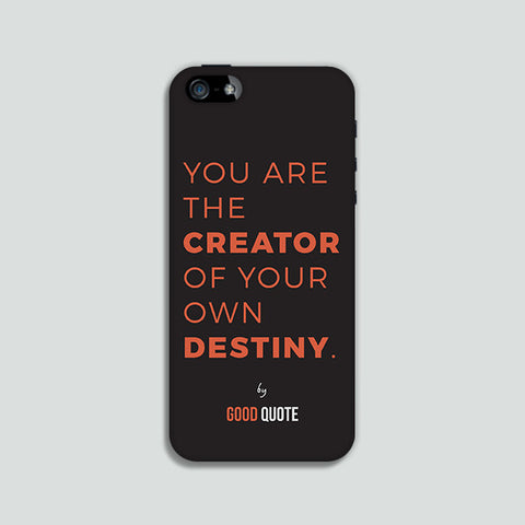 You are the creator of your own destiny. - Phone case