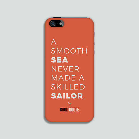 A smooth sea never made a skelled sailor. - Phone case