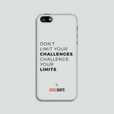 Don't limit your challenges, challenge your limits. - Phone case