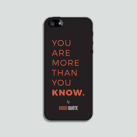 You are more than you know. - Phone case