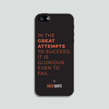 In the great attempts to succeed, it is glorious even to fail. - Phone case