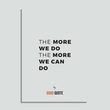 The more we do the more we can do - Poster
