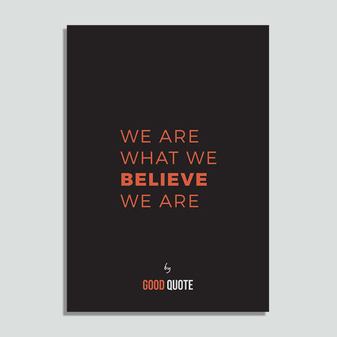 We are what we believe we are - Poster