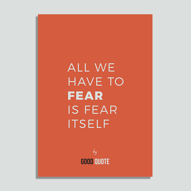 All we have to fear is fear itself - Poster