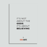 It's not about the odds, It's about believing - Poster