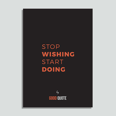 Stop wishing start doing - Poster