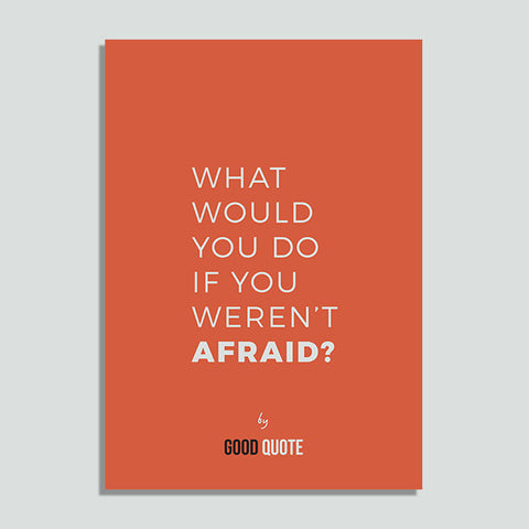 What would you do if you weren't afraid? - Poster