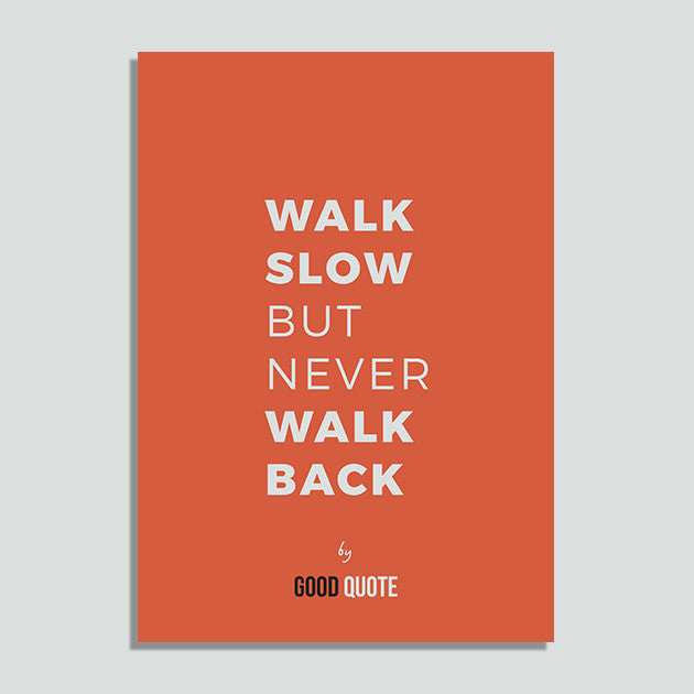 Walk slow but never walk back - Poster