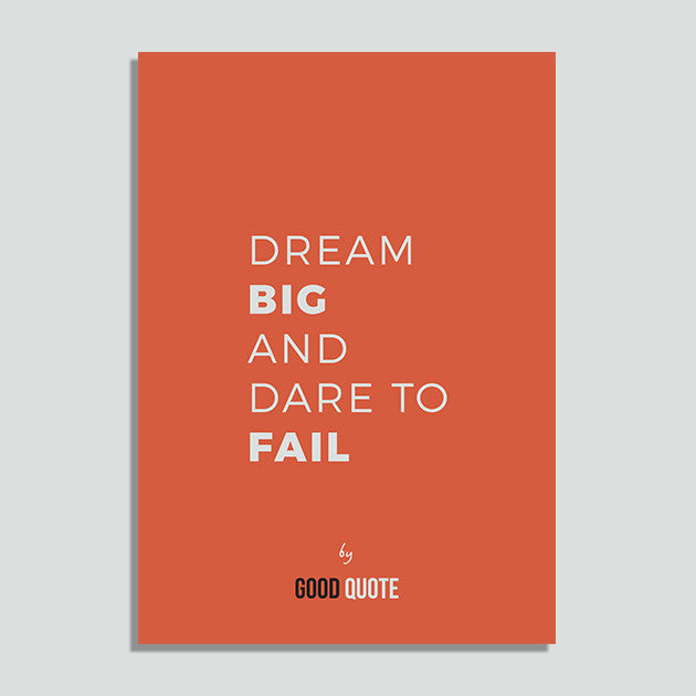 Dream big and dare to fail - Poster