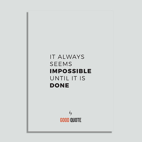 It always seems impossible until it is done - Poster