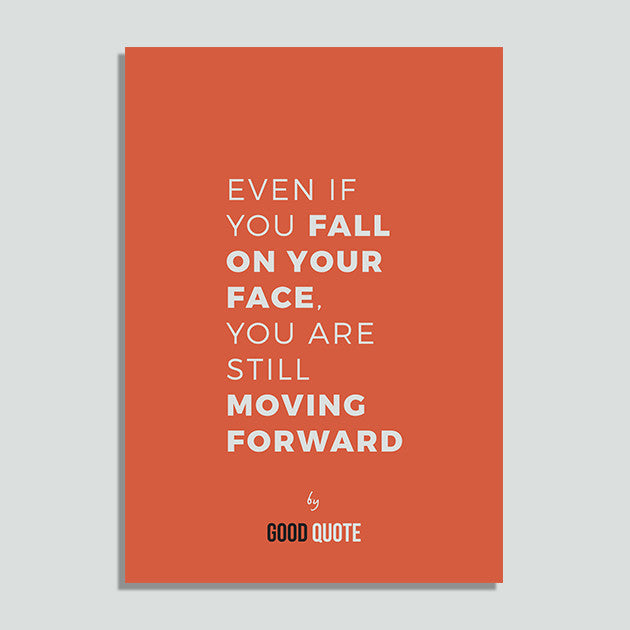 Even if you fall on your face, you are still moving forward - Poster
