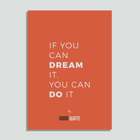 If you can dream it, you can do it - Poster