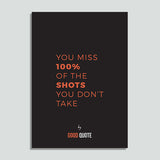 You miss 100% of the shots you don't take - Poster