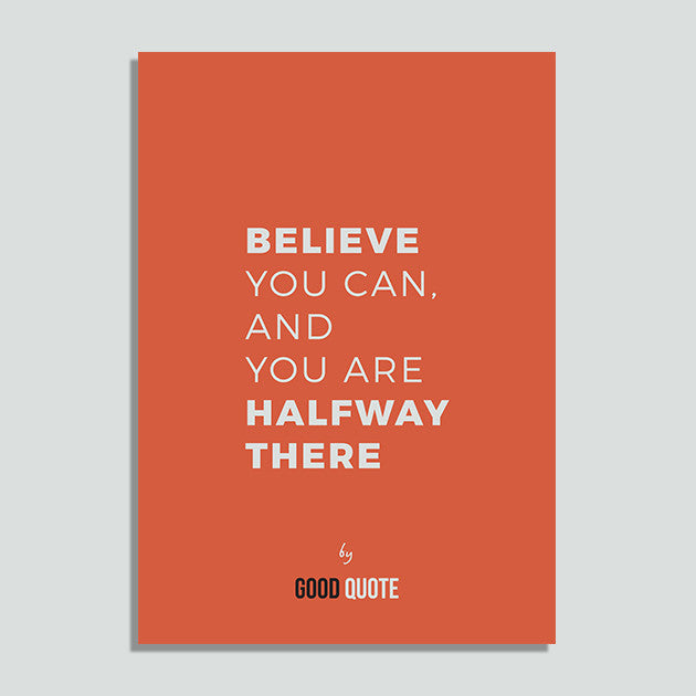 Believe you can and you are halfway there - Poster