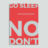 Go Sleep, No Don't - Poster