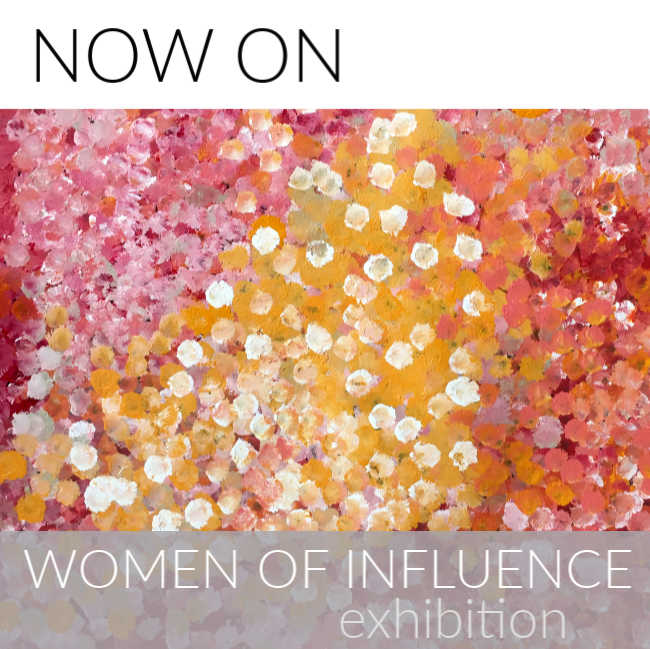 Now On. Shop the Women of Influence Aboriginal Art Exhibition