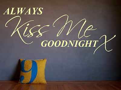 ALWAYS KISS ME GOODNIGHT WALL ART STICKER QUOTE BEDROOM LOUNGE LOVE HOME