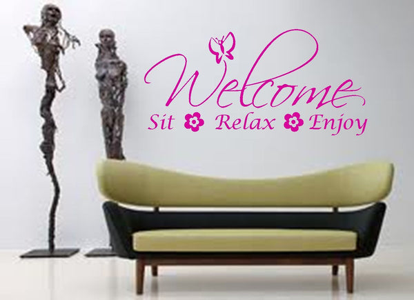Welcome, Sit, Relax, Enjoy Vinyl Wall Art Quote Decal Sticker Home Love Family