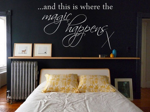 And This Is Where The Magic Happens Vinyl Wall Art Quote Decal Sticker Love Fun