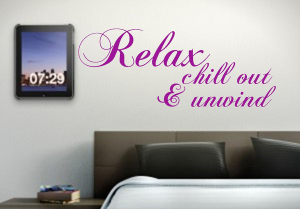 Relax, Chill Out & Unwind Vinyl Wall Art Quote Decal Sticker