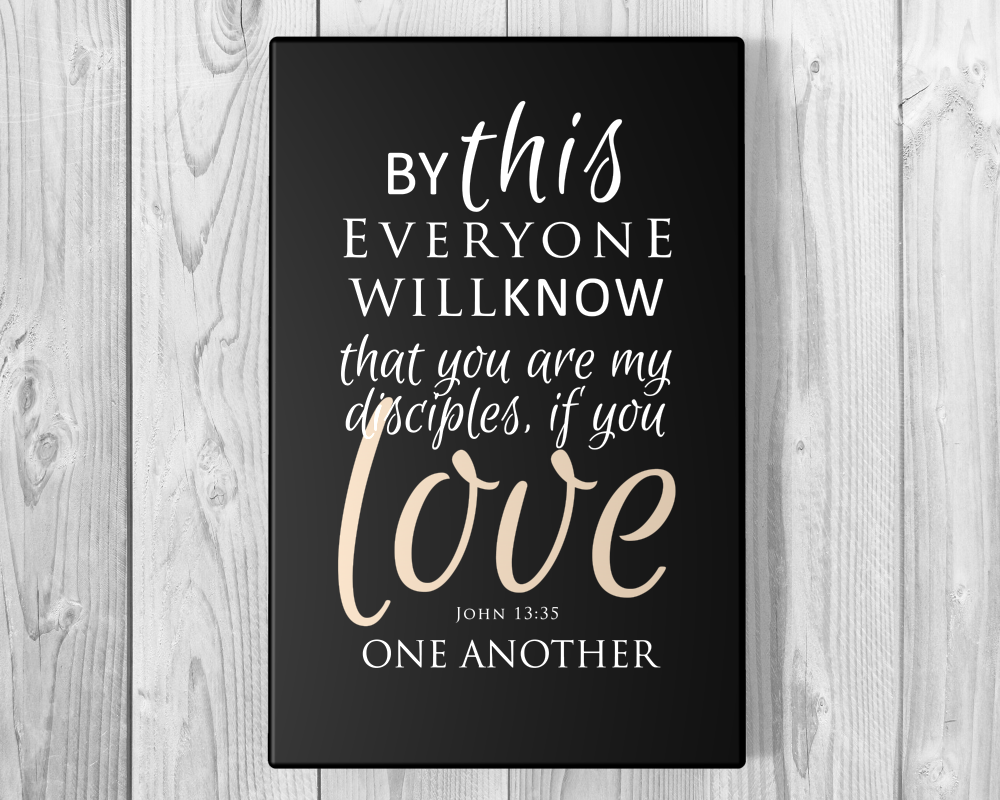 John 13:35 on Canvas - Fine art and canvas personalized anniversary and inspirational gifts