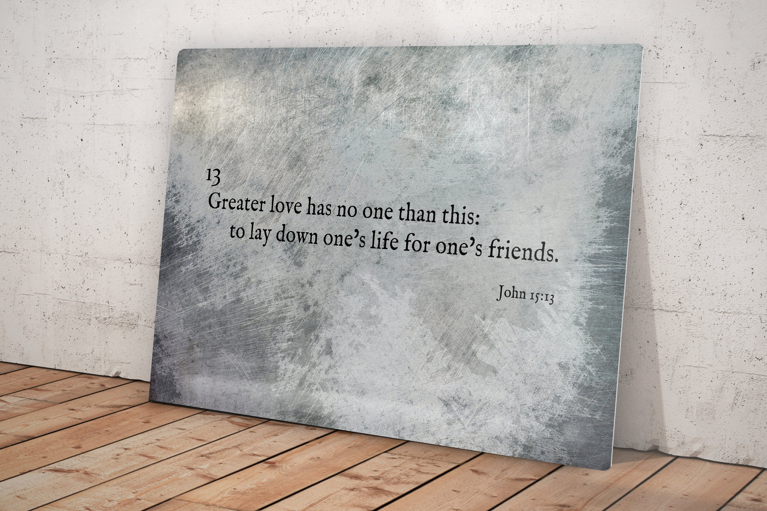 John 15:13, Grunge Scripture Art, Greater love has no one, Metal, Christan, sign, Print, Scripture, Wall Decor, Gift for guys, In Memory