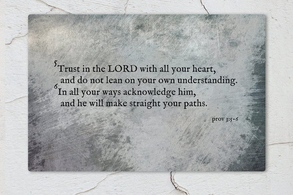 Prov 3:5-6, Metal Scripture Art, Trust in the Lord with all your heart, Christan, Print, Scripture, Wall Decor, Gift for guys, Encouraging