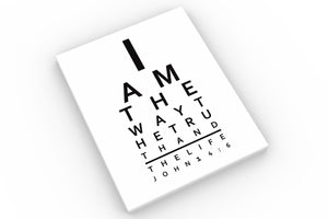 John 14:6 Eye Chart, I am the way the truth and the life fine art print, Bible Verse on Canvas, Scripture Print, Gift for Christian Eye Dr