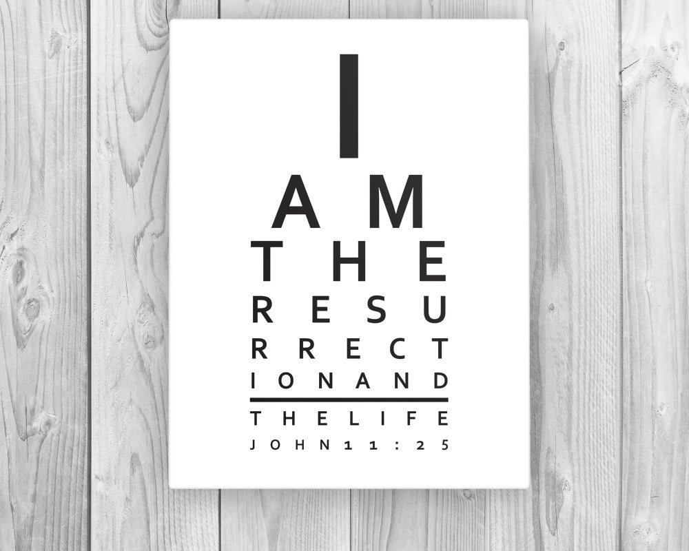 Bible verse on canvas, I am the resurrection and the life, Scripture Print Eye Chart- John 11:25