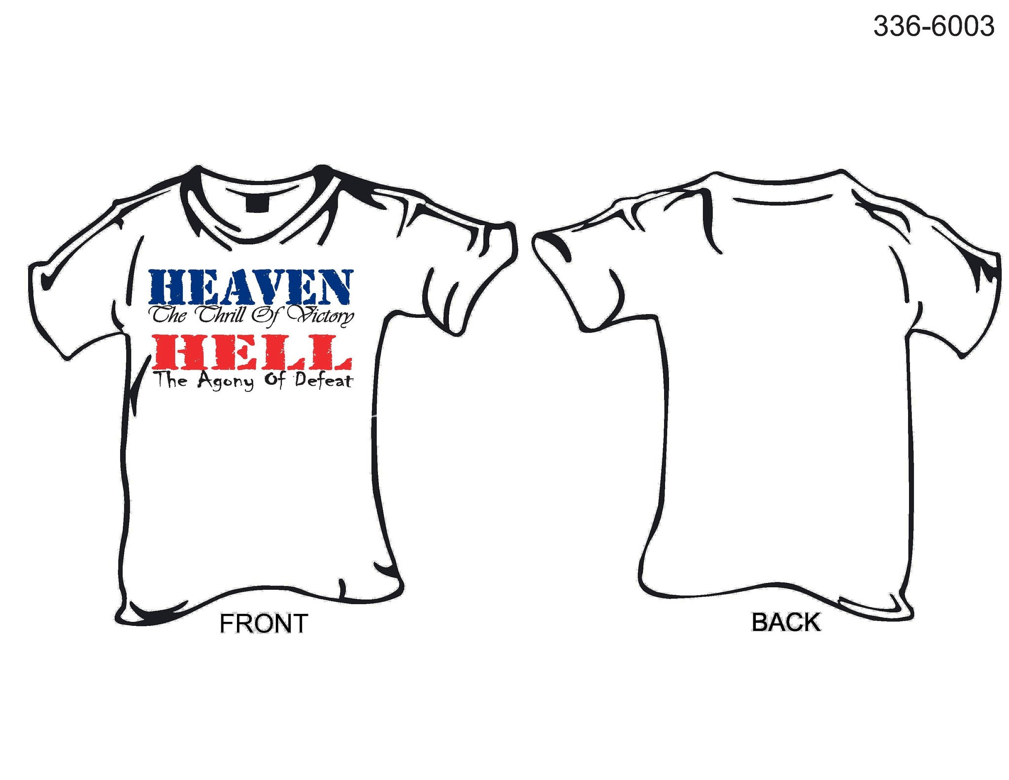 T-Shirt, Short sleeve, Heaven, The Thrill of Victory- Hell, The Agony of Defeat