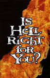 Is Hell Right For You? (Pack of 100)
