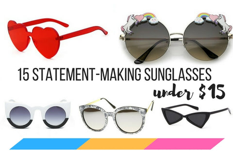 15 Statement-Making Sunglasses Under $15!